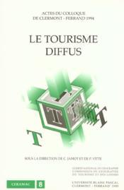 Le Tourisme Diffus. Colloque De Clermont-Ferrand, 12-14 Sept. 1995 - Couverture - Format classique