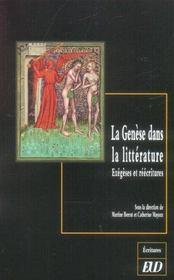 La Genese Dans La Litterature. Exegeses Et Reecritures - Intérieur - Format classique