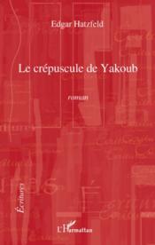 Le crépuscule de Yakoub - Couverture - Format classique