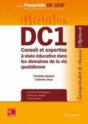 DC1 ; conseil et expertise à visée éducative dans les domaines de la vie quotidienne ; comprendre et réussir l'épreuve - Couverture - Format classique