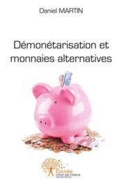 Demonetarisation Et Monnaies Alternatives - Couverture - Format classique