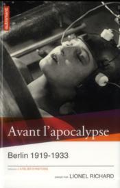 Avant l'apocalypse ; Berlin 1919-1933 - Couverture - Format classique