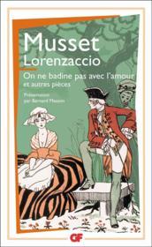 Lorenzaccio on ne badine pas avec l'amour - Couverture - Format classique