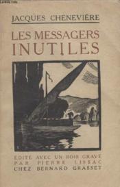 Les Messagers Inutiles. - Couverture - Format classique