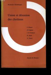 Union Et Desunion Des Chretiens - Couverture - Format classique