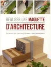 Réaliser une maquette d'architecture (2e édition) - Couverture - Format classique