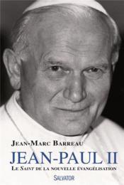 Jean-Paul II, le saint de la nouvelle évangélisation - Couverture - Format classique