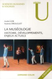 La muséologie ; histoire, développements, enjeux actuels ; 4e édition - Couverture - Format classique