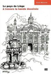 Le pays de liege a travers la bande dessinee : quelques circuits touristiques - Couverture - Format classique