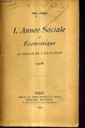 L'Annee Sociale Et Economique En France Et A L'Etranger 1908. - Couverture - Format classique