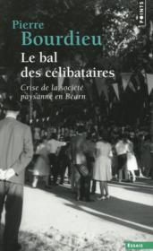 Le bal des célibataires ; crise de la société paysanne en Béarn - Couverture - Format classique