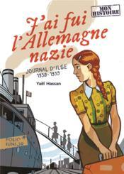 J'ai fui l'Allemagne nazie ; journal d'Ilse (1938-1939) - Couverture - Format classique