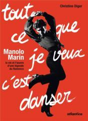 Tout ce que je veux c'est danser ; Manolo Marín, la vie d'une légende du flamenco - Couverture - Format classique