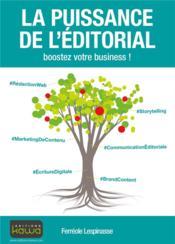 La puissance de l'éditorial ; boostez votre business ! - Couverture - Format classique