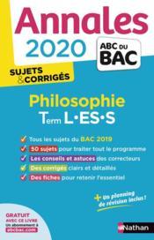 Annales ABC du bac ; sujets & corrigés T.17 ; philosophie ; terminale L, terminale ES, terminale S (édition 2020) - Couverture - Format classique