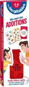 Les incollables ; mes super-jeux ; additions - Couverture - Format classique