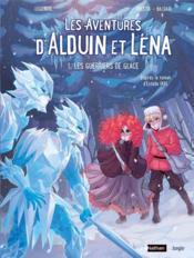 Les aventures d'Alduin et lena t.1 ; les guerriers de glace - Couverture - Format classique