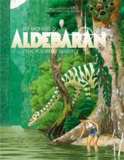 Aldebaran ; les mondes d'Aldébaran ; l'encyclopédie illustrée - Couverture - Format classique