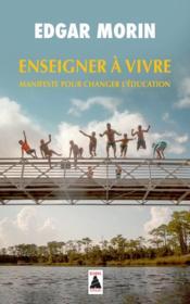 Enseigner à vivre ; manifeste pour changer l'éducation - Couverture - Format classique