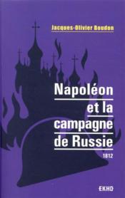 Napoléon et la campagne de Russie : 1812 (2e édition) - Couverture - Format classique