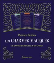 Les charmes magiques : 75 cartes de rituels & un livret ; coffret - Couverture - Format classique