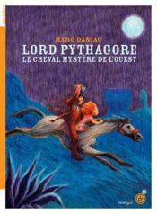 Lord Pythagore : le cheval mystère de l'Ouest - Couverture - Format classique