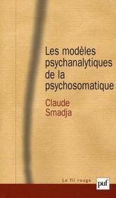 Les modèles psychanalytiques de la psychosomatique - Intérieur - Format classique