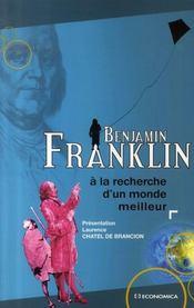 Benjamin Franklin ; A La Recherche D'Un Monde Meilleur - Intérieur - Format classique