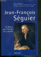Jean-francois seguier, un nimois dans l'europe des lumieres - Couverture - Format classique