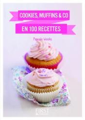 Cookies, muffins & co en 100 recettes - Couverture - Format classique