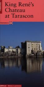 Le château du roi rené à tarascon ; version anglaise - Couverture - Format classique
