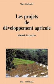 Les projets de développement agricole ; manuel d'expertise - Couverture - Format classique