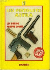 Les pistolets astra - Couverture - Format classique
