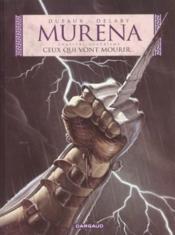Murena T.4 ; ceux qui vont mourir... - Couverture - Format classique
