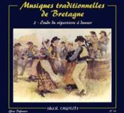 Musiques traditionnelles de Bretagne t.2 ; étude du répertoire à danser - Couverture - Format classique