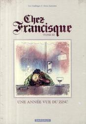 Chez Francisque t.3 ; une année vue du zinc - Couverture - Format classique
