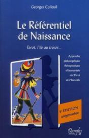 Le référentiel de naissance ; langage, symbolique, dynamique du tarot (6e édition) - Couverture - Format classique