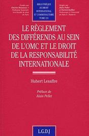 Règlement des différends au sein de l'OMC et le droit de la responsabilité internationale - Intérieur - Format classique