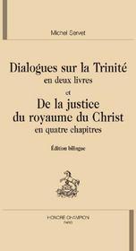 Dialogues sur la trinité en deux livres et de la justice du royaume du Christ en quatre chapitres - Couverture - Format classique