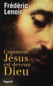 Comment Jésus est devenu Dieu - Couverture - Format classique