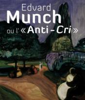 telecharger Edvard Munch Ou L'Anti Cri Relie livre PDF/ePUB en ligne gratuit
