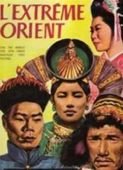 L'extrême orient: chine -tibet -corée -japon -formose -mandchourie -sibérie -philippines - Couverture - Format classique