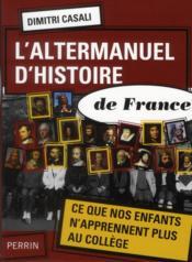 telecharger L'altermanuel d'histoire de France – ce que nos enfants n'apprennent plus au college livre PDF/ePUB en ligne gratuit