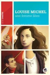 Louise Michel, une femme libre - Couverture - Format classique
