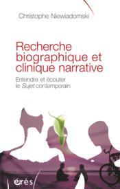 Recherche biographique et clinique narrative. ecouter et entendre le sujet contemporain - Couverture - Format classique