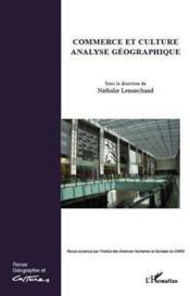 Revue Geographie Et Cultures ; Commerce Et Culture Analyse Géographique - Couverture - Format classique