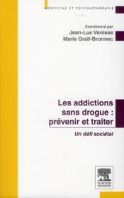 Prévenir et traiter les addictions sans drogue ; un défi sociétal - Couverture - Format classique