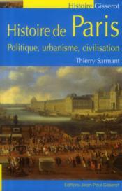 Histoire de paris - politique, urbanisme, civilisation - Couverture - Format classique