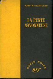 La Pente Savonneuse. ( Love Me Now ). Collection : Serie Noire Sans Jaquette N° 368 - Couverture - Format classique