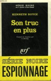 Son Truc En Plus. Collection : Serie Noire N° 1375 - Couverture - Format classique